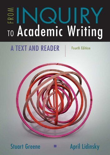 From Inquiry to Academic Writing: A Text and Reader, 4th edition