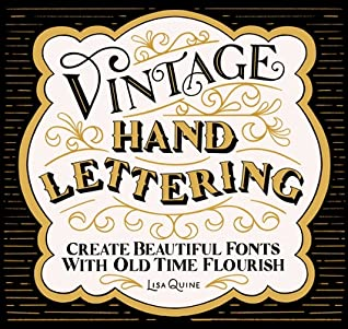 Vintage Hand Lettering: Create Beautiful Fonts with Old Time Flourish