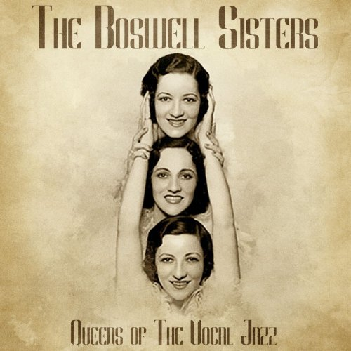 The Boswell Sisters   Queens of the Vocal Jazz (Remastered) (2020) MP3