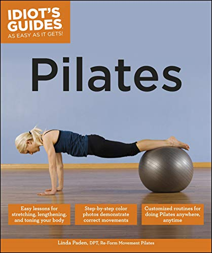 Pilates: Easy Lessons for Stretching, Lengthening, and Toning Your Body (Idiot's Guides)
