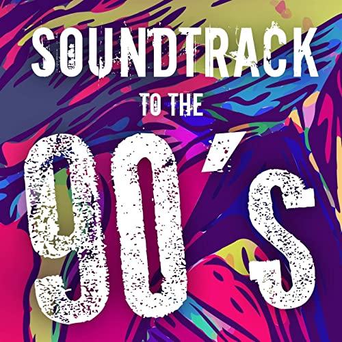 VA   Soundtrack to the 90s (2020)