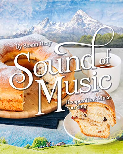 Sound of Music: Recipes That Make You Sing