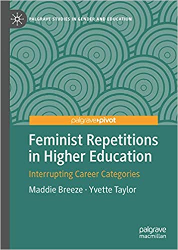 Feminist Repetitions in Higher Education: Interrupting Career Categories