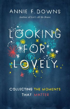 Looking for Lovely: Collecting Moments that Matter (True EPUB)