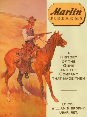 Marlin Firearms: A History of the Guns and the Company That Made Them