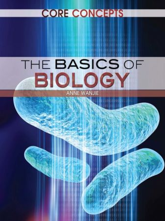 The Basics of Biology (Core Concepts)
