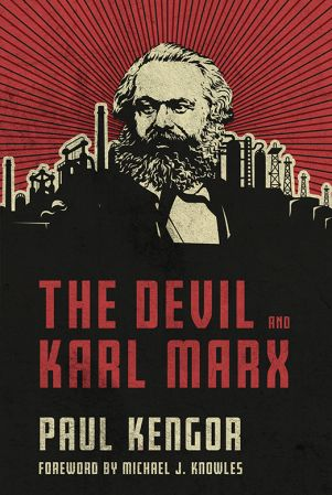 The Devil and Karl Marx: Communism's Long March of Death, Deception, and Infiltration
