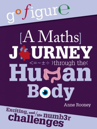 A Maths Journey through the Human Body (Go Figure)
