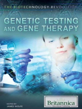 Genetic Testing and Gene Therapy (The Biotechnology Revolution)