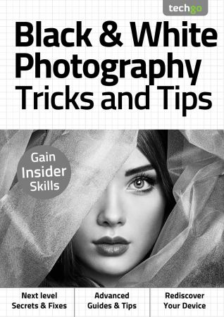 Black & White Photography , Tricks And Tips   3rd Edition 2020
