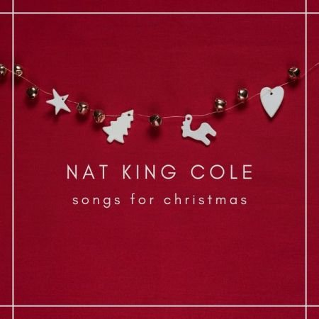 Download Nat King Cole - Songs for Christmas (2020) - SoftArchive