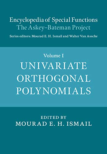 Encyclopedia of Special Functions: The Askey Bateman Project: Volume 1, Univariate Orthogonal Polynomials