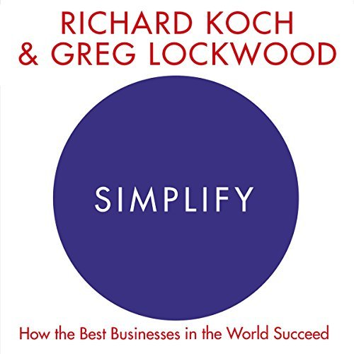 Simplify: How the Best Businesses in the World Succeed [Audiobook]