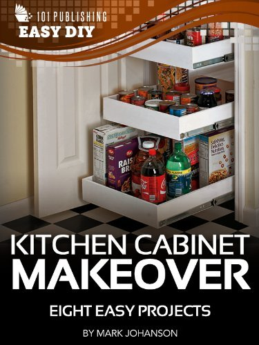 Kitchen Cabinet Makeover: Eight Easy Projects (eHow Easy DIY Kindle Book Series)
