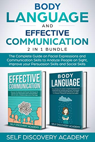 Body Language and Effective Communication 2 in 1 Bundle: The Complete Guide on Facial Expressions and Communication Skills...