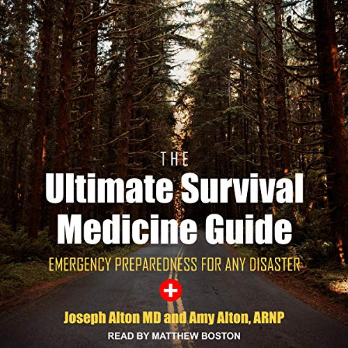 The Ultimate Survival Medicine Guide: Emergency Preparedness for Any Disaster [Audiobook]