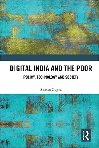 Digital India and the Poor: Policy, Technology and Society