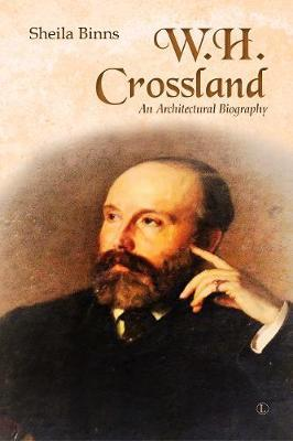 W. H. Crossland: An Architectural Biography