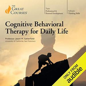 Cognitive Behavioral Therapy for Daily Life [Audiobook]