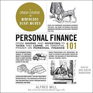Personal Finance 101: From Saving and Investing to Taxes and Loans, an Essential Primer on Personal Finance [Audiobook]