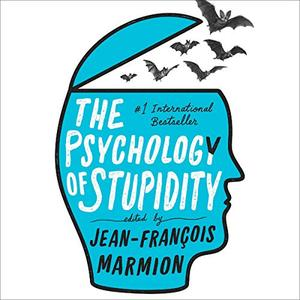 The Psychology of Stupidity [Audiobook]