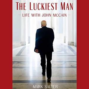 The Luckiest Man: Life with John McCain [Audiobook]