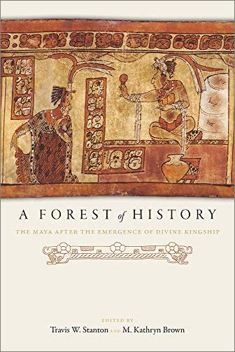 A Forest of History: The Maya after the Emergence of Divine Kingship