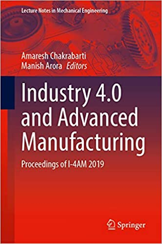 Industry 4.0 and Advanced Manufacturing: Proceedings of I 4AM 2019