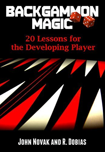 Backgammon Magic: 20 Lessons for the Developing Player