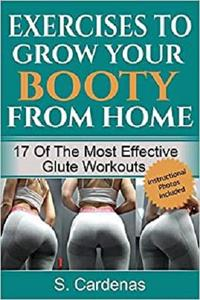 Exercises to Grow Your Booty From Home: 17 of the Most Effective Glute Workouts