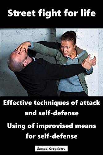 Street fight for life: Effective techniques of attack and self defense, Use of improvised means for self defense