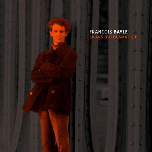 François Bayle (Francois Bayle)   50 ans d'acousmatique [15CD Box Set] (2012) MP3