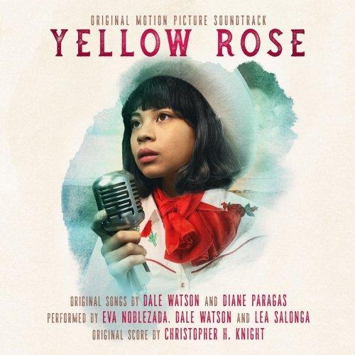 Eva Noblezada, Dale Watson, Christopher H. Knight - Yellow Rose (Original Motion Picture Soundtrack) (2020)
