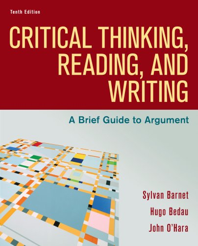 Critical Thinking, Reading, and Writing: A Brief Guide to Argument, Tenth Edition