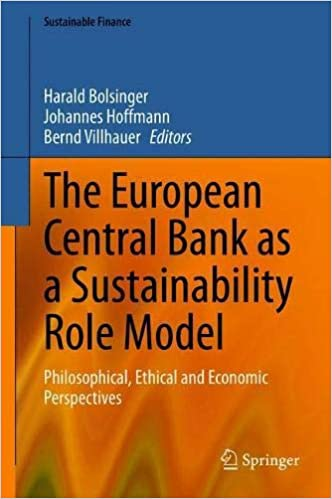The European Central Bank as a Sustainability Role Model: Philosophical, Ethical and Economic Perspectives