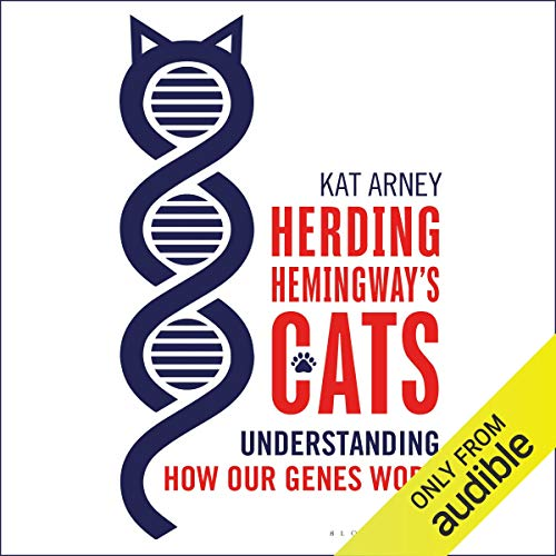 Herding Hemingway's Cats: Understanding How Our Genes Work [Audiobook]