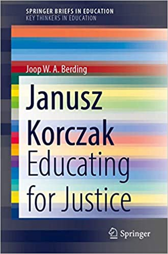 Janusz Korczak: Educating for Justice