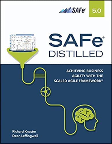 SAFe 5.0 Distilled: Achieving Business Agility with the Scaled Agile Framework (True PDF, EPUB, MOBI)