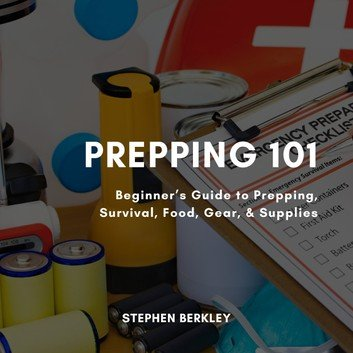 Prepping 101: Beginner's Guide to Prepping, Survival, Food, Gear, & Supplies (Audiobook)