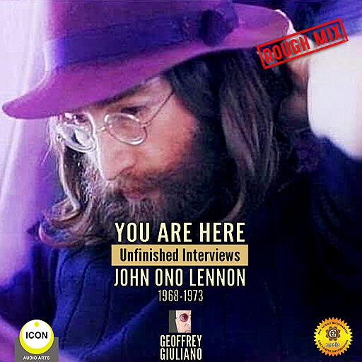 You Are Here: Unfinished Interviews, John Ono Lennon 1968-1973 (Audiobook)