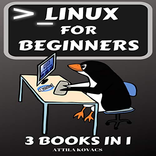 Linux for Beginners: 3 BOOKS IN 1 (Audiobook)