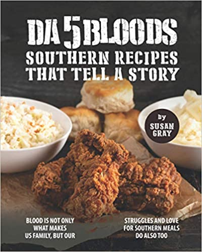 Da 5 Bloods   Southern Recipes That Tell A Story