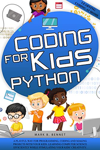 Coding for Kids Python: A playful way for programming, coding and making projects with your kids