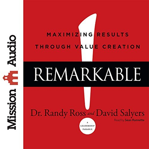Remarkable!: Maximizing Results Through Value Creation [Audiobook]