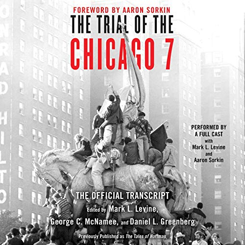 The Trial of the Chicago 7: The Official Transcript [Audiobook]