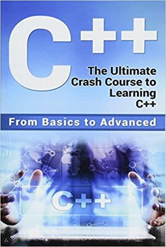 C++: The Ultimate Crash Course to Learning C++