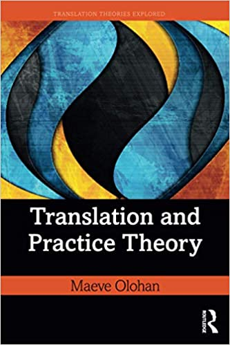 Translation and Practice Theory (Translation Theories Explored)