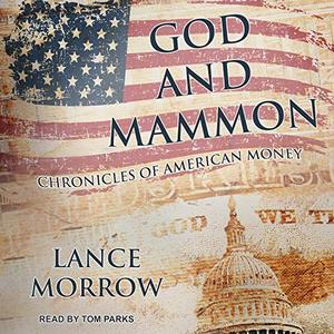 God and Mammon: Chronicles of American Money [Audiobook]