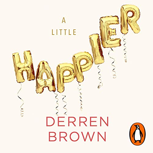 A Little Happier: Notes for Reassurance [Audiobook]
