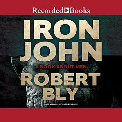 Iron John: A Book About Men (Audiobook)